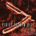 Pixies Fuckin' Die (A Tribute)