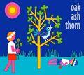 Oak Ash Thorn